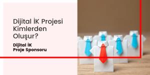 1- Dijital İK Proje Sponsoru