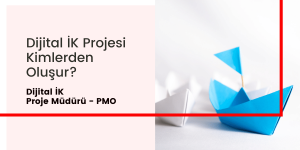 3- Dijital İK Proje Müdürü