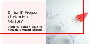 Dijital İK Projesi Kimlerden Oluşur ?