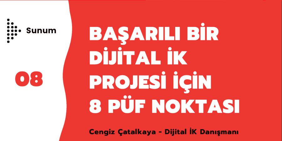 Başarılı bir Dijital İK Projesi İçin 8 Püf Noktası